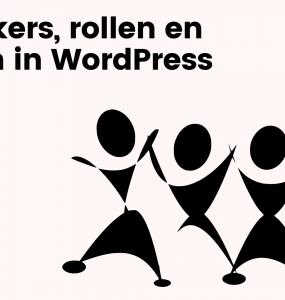 Gebruikers, rollen en rechten in WordPress