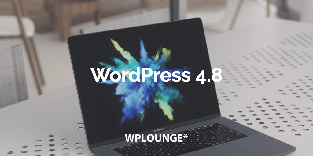 WordPress 4.8 Update
