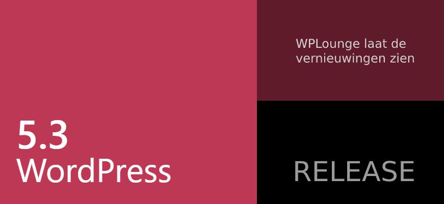WordPress 5.3 is uitgebracht - WPLounge review