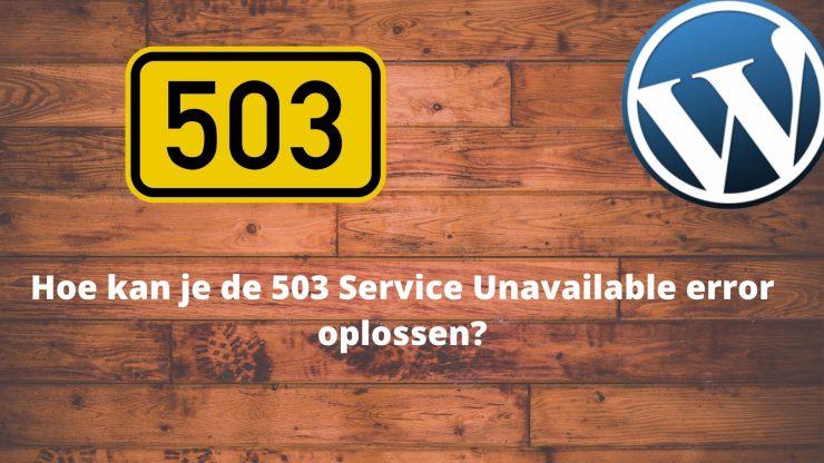 Hoe kan je de 503 Service Unavailable error oplossen