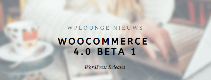 WooCommerce 4.0 Beta