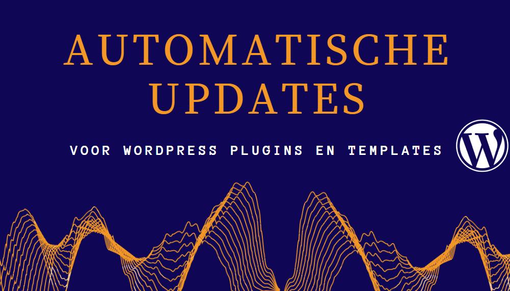 Automatische updates WordPress plugins en templates (1)