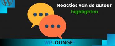 Reacties van de auteur highlighten in WordPress