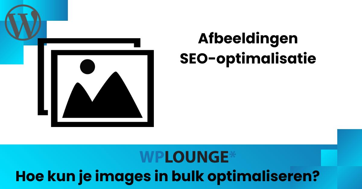 Afbeeldingen in bulk optimaliseren voor SEO in WordPress